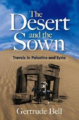 The Desert and the Sown | Gertrude Bell |