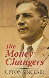 The Money Changers | Upton Sinclair |