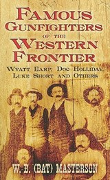 Famous Gunfighters of the Western Frontier | W.B. (bat) Masterson |