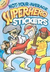 Not-Your-Average Superhero Stickers [With Sticker(s)] | Peter Donahue |