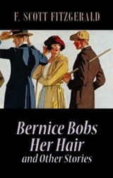 Bernice Bobs Her Hair and Other Stories | F. Scott Fitzgerald |