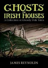 Ghosts in Irish Houses | James Reynolds |