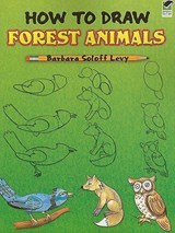 How to Draw Forest Animals | Barbara Soloff Levy |