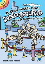 A Day with the Dinosaurs Sticker Activity Book | Susan Shaw-Russell |