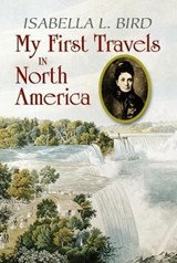 My First Travels in North America | Isabella L. Bird |