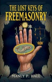 The Lost Keys of Freemasonry | Manly P. Hall |