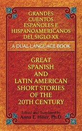 Great Spanish and Latin American Short Stories of the 20th Century/Grandes Cuentos Espanoles y Latinoamericanos del Siglo XX