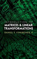 Introduction to Matrices and Linear Transformations | Daniel T. Finkbeiner |