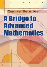 A Bridge to Advanced Mathematics | Dennis Sentilles |