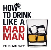 How to Drink Like a Mad Man
