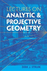 Lectures on Analytic and Projective Geometry | Dirk J. Struik |