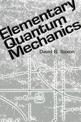 Elementary Quantum Mechanics | David S. Saxon |