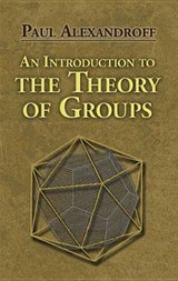 An Introduction to the Theory of Groups | Paul Alexandroff |