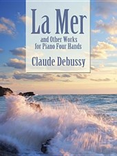La Mer and Other Works for Piano Four Hands | Claude Debussy |