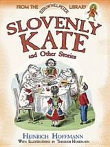 Slovenly Kate and Other Stories | Heinrich Hoffmann |
