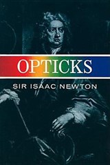 Opticks | Sir Isaac Newton |