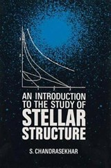 An Introduction to the Study of Stellar Structure | S. Chandrasekhar |