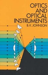 Optics and Optical Instruments | B. K. Johnson |