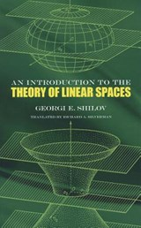 Introduction to the Theory of Linear Space | Georgi E. Shilov |