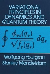 Variational Principles in Dynamics and Quantum Theory | Wolfgang Yourgrau |