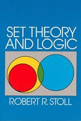 Set Theory and Logic | Robert R. Stoll |