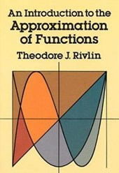 An Introduction to the Approximation of Functions | Theodore J. Rivlin |