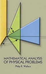 Mathematical Analysis of Physical Problems | Philip R. Wallace |