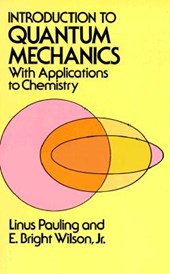 Introduction to Quantum Mechanics with Applications to Chemistry | Linus Pauling & Edgar Bright Wilson |
