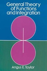 General Theory of Functions and Integration | Angus Ellis Taylor |