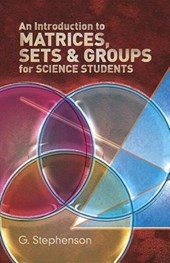 An Introduction to Matrices, Sets and Groups for Science Students | Geoffrey Stephenson |