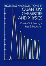 Problems and Solutions in Quantum Chemistry and Physics | Charles S. Johnson |