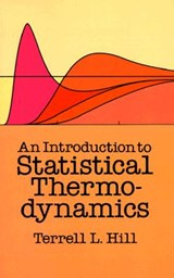 An Introduction to Statistical Thermodynamics | Terrell L. Hill |