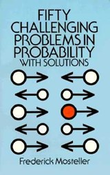 Fifty Challenging Problems in Probability with Solutions | Frederick Mosteller |