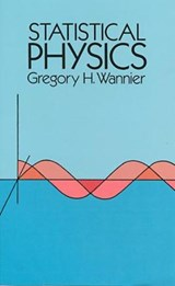 Statistical Physics | Gregory H. Wannier |