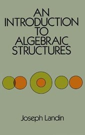 An Introduction to Algebraic Structures | Joseph Landin |