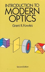 Introduction to Modern Optics | Grant R Fowles |