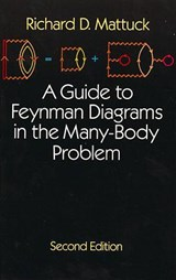 A Guide to Feynman Diagrams in the Many-Body Problem | Richard D. Mattuck |