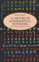 A History of Mathematical Notations | Florian Cajori |
