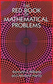 The Red Book of Mathematical Problems | Williams, Kenneth S. ; Hardy, Kenneth |