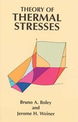 Theory of Thermal Stresses | Bruno A. Boley |