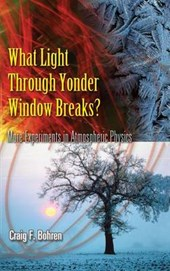 What Light Through Yonder Window Breaks? | Craig F. Bohren |