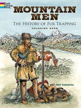 Mountain Men -- The History of Fur Trapping Coloring Book | Jeff Prechtel |