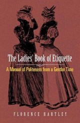 The Ladies' Book of Etiquette | Florence Hartley |