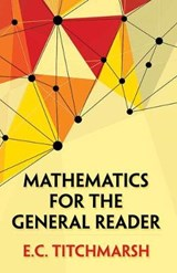 Mathematics for the General Reader | E. C. Titchmarsh |