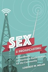 Sex and Broadcasting | Lorenzo W. Milam |