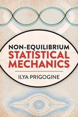 Non-Equilibrium Statistical Mechanics | Ilya Prigogine |