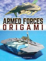 Armed Forces Origami | Jayson Merrill |