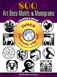 800 Art Deco Motifs & Monograms [With CDROM]   Samuel Welo  