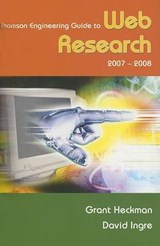 Thomson Engineering Guide to Web Research 2007-2008 | Grant Heckman; David Ingre |