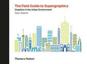 Field guide to supergraphics | Sean Adams |